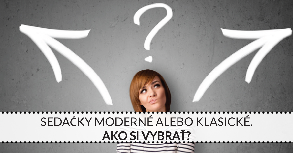 Sedačky moderné alebo klasické - ako si vybrať?