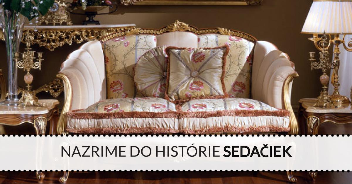 Nazrime do histórie sedačiek