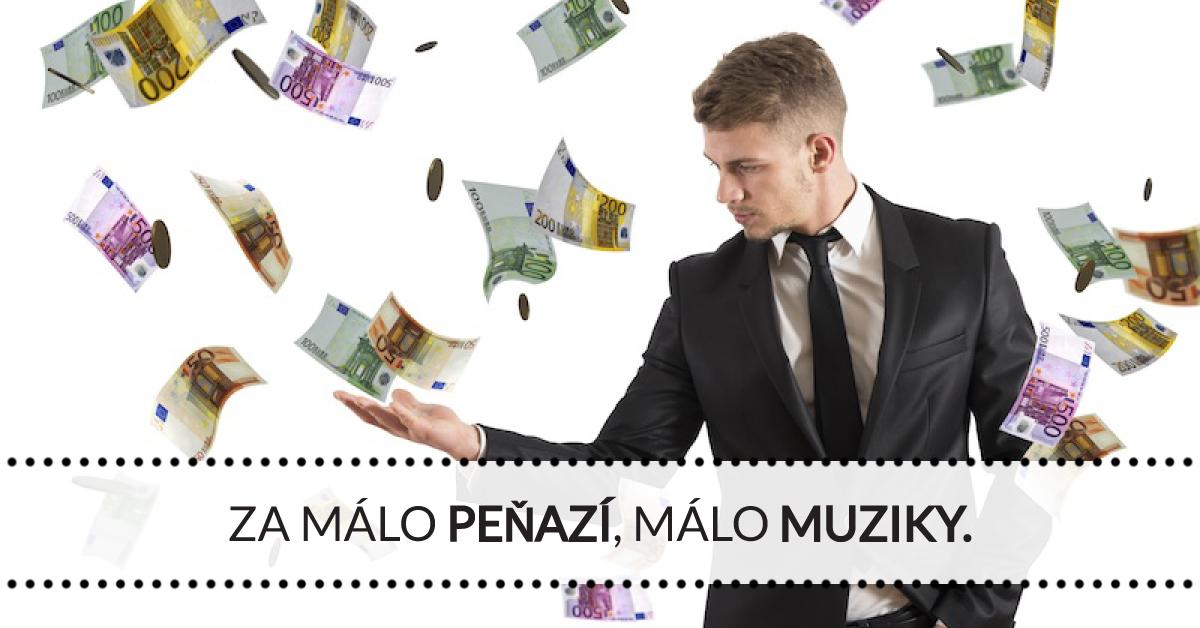 Za málo peňazí, málo muziky.